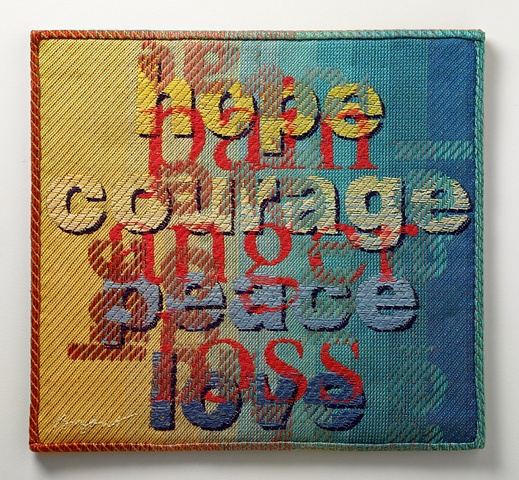 """Hope Courage Peace Love - Pain Anger Loss"""