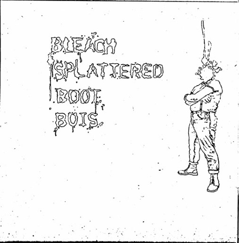 "Bleach Splattered Boot Bois- 7"" Cover Art"