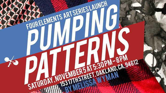 Pumping Patterns and Four Elements Art Series Launch