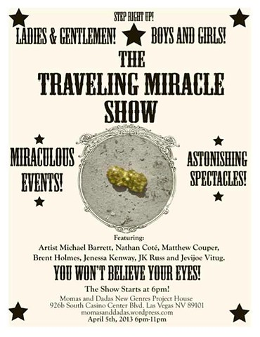 The Traveling Miracle Show, Momas and Dadas, New Genres Project House, Las Vegas, Artist Michael Barrett
