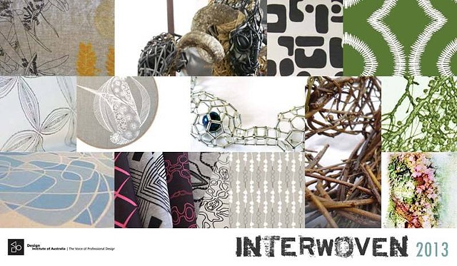 Interwoven 2013 - Design Institute of  Australia Exhibition