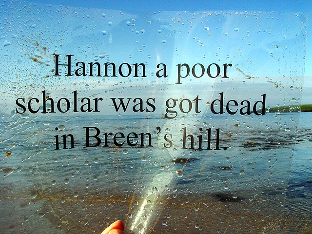Hannon a poor scholar got dead on Breen's hill.