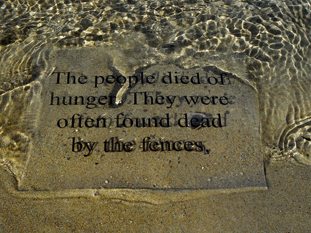 The people died of hunger. They were often found dead by the fences.
