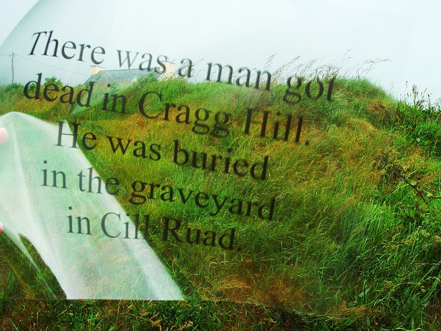 There was a man got dead in Cragg Hill. He was buried in the Cill Ruad.