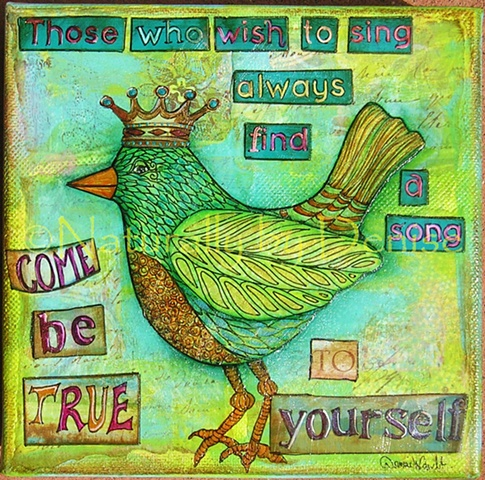 Those who wish to sing, always find a song, 6x6 mixed Media Original