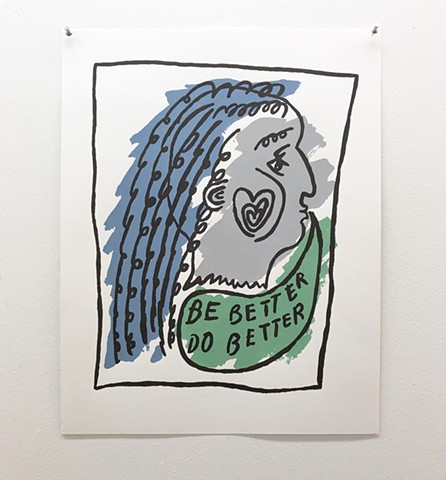 Untitled (be better, do better) Screenprint