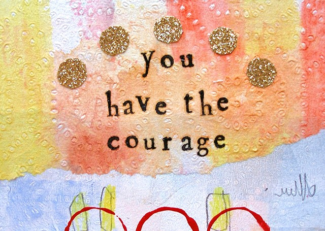 you have the courage