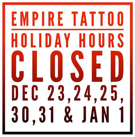 Empire Tattoo Holiday Hours