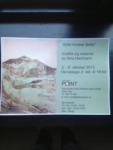 """Separatutstillingen """"Stille hvisker fjellet"""" på Gallery Point i Oslo. 2.- 6. Otober 2013"""