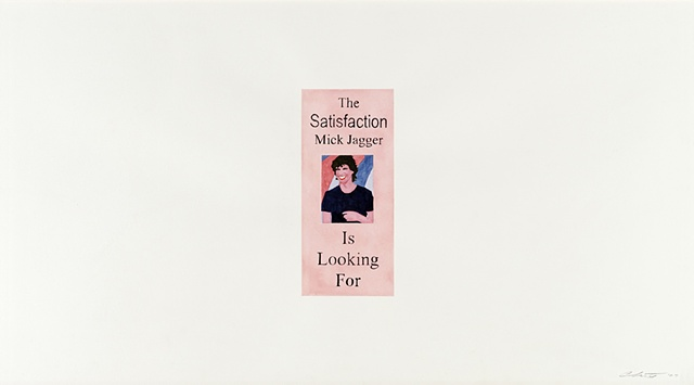 UNTITLED (THE SATISFACTION MICK JAGGER IS LOOKING FOR)