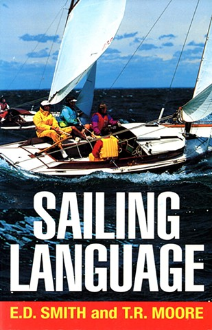 Sailing Language by Elliot Dunloap Smith & Thomas R. Moore Sheridan House, Inc. Dobbs Ferry, New York