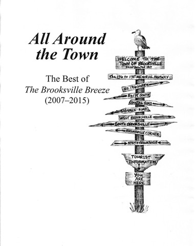 All Around the Town The Best of The Brooksville Breeze 2007-2015 Tiffin Press of Maine