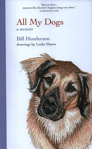 All My Dogs: A Memoir by Bill Henderson