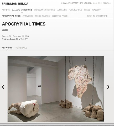 Apocryphal Times Exhibition, Friedman Benda Gallery