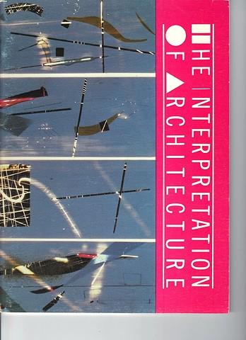 Catalogue, The Interpretation of Architecture, 1986