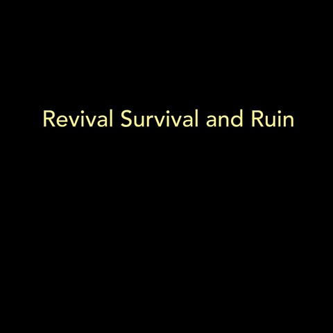 Revival Survival and Ruin, 2016-present
