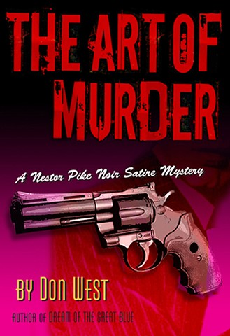 THE ART OF MURDER - A Nestor Pike Noir Mystery Satire