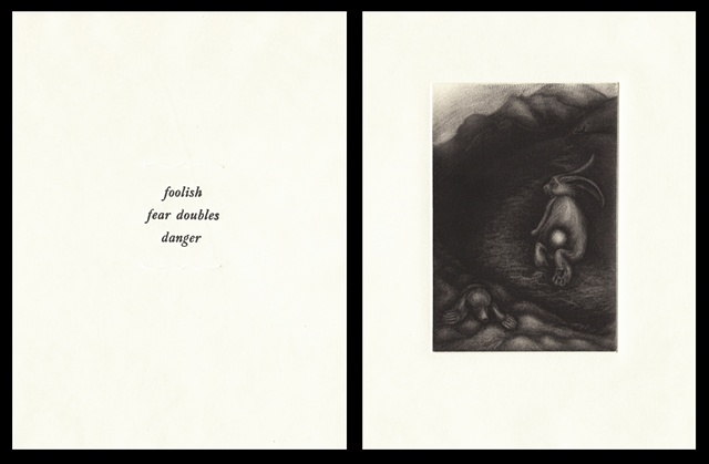 "plate eight:  ""foolish fear doubles danger""  2006"