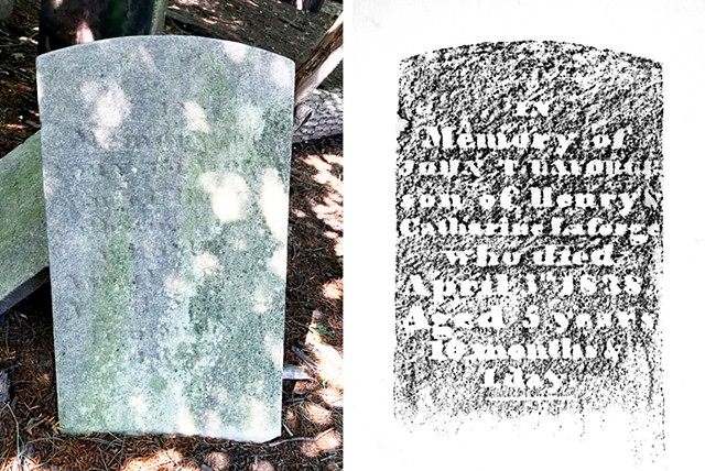 Doug Clouse, Right: an orphan stone, propped up at the side of the cemetery, with lettering that is indistinct; Left: A rubbing of the stone that reveals the memorial to a five-year-old boy named John T. LaForge, who died in 1838.