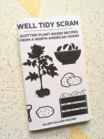 WELL TIDY SCRAN: SCOTTISH PLANT BASED RECIPES FROM A NORTH AMERICAN VEGAN