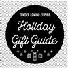 Tender Loving Empire Holiday Gift Guide