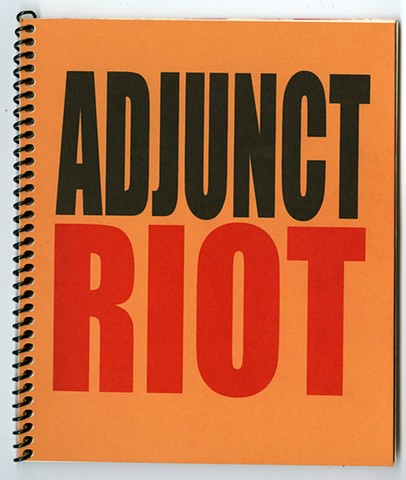 adjunct, contingent faculty, labor, teaching, higher education, artist book, risograph
