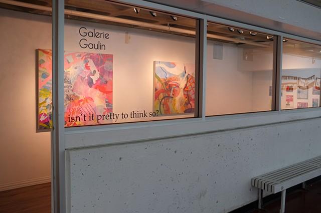 Isn't it Pretty to Think So? Galerie Gaulin, ACAD 2013
