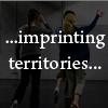 ...imprinting territories...