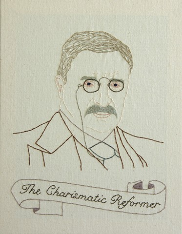 #26 Theodore Roosevelt embroidery fiber art US Presidents american history