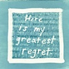 greatest regret