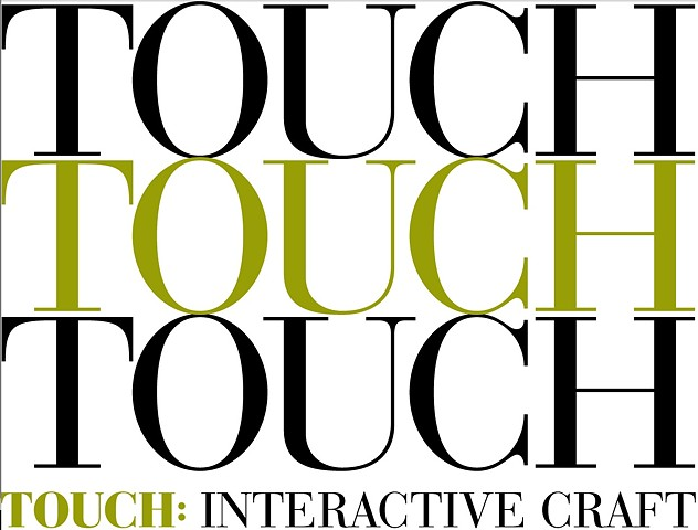 Touch:  Interactive Craft
