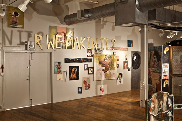 R WE MAKIN IT ?  installation view