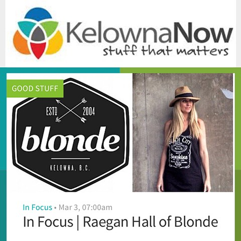 https://www.kelownanow.com/good_stuff/good_people/news/In_Focus/15/03/03/In_Focus_Raegan_Hall_of_Blonde