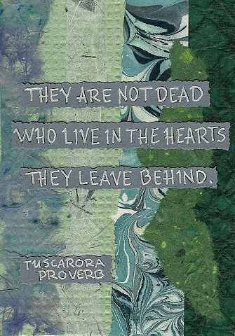 Tuscadora Proverb - They are Not Dead