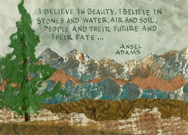 Ansel Adams - I Believe in Beauty