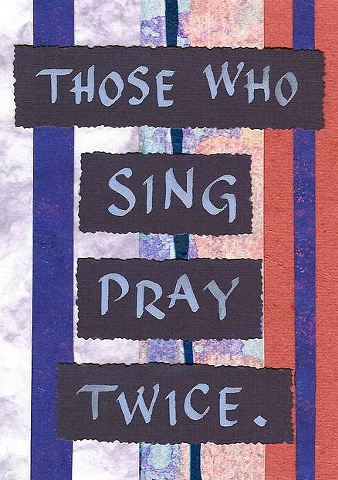 Those Who Sing Pray Twice