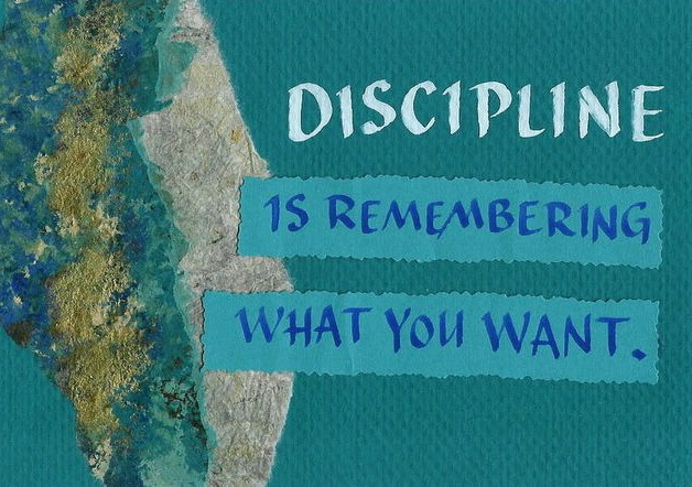 Discipline is Remembering What You Want