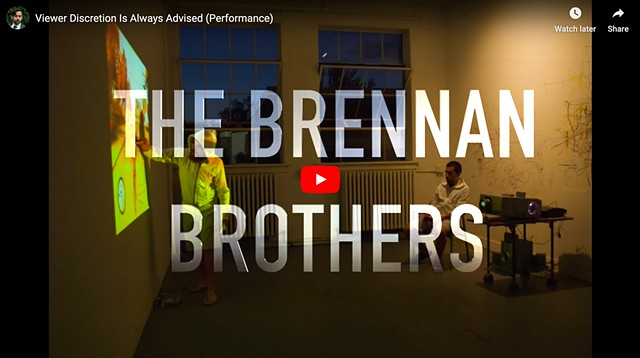 The Brennan Brothers Present: Viewer Discretion Is Always Advised (in collaboration with Andrew Brennan)
