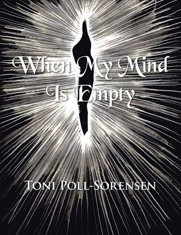 https://www.amazon.com/When-Mind-Empty-Toni-Poll-Sorensen-ebook/dp/B0793PNNNN/ref=sr_1_7?dchild=1&qid=1618803126&refinements=p_27%3AToni+Poll-Sorensen&s=digital-text&sr=1-7&text=Toni+Poll-Sorensen