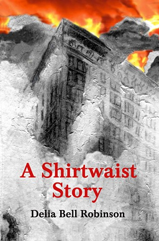 graphic novel, history, biography, art , Triangle Shirtwaist Fire. Labour unions, Jewish History, NYC history,