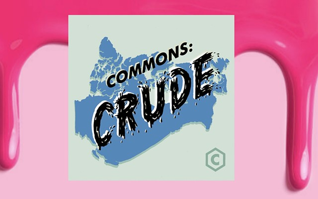 Canadaland Commons: CRUDE podcast Interview