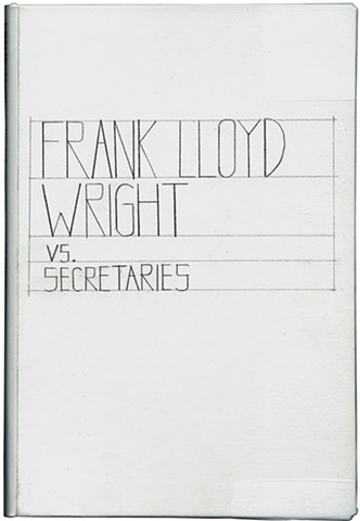 Frank Lloyd Wright vs. Secretaries