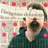 Dangerous Delusions