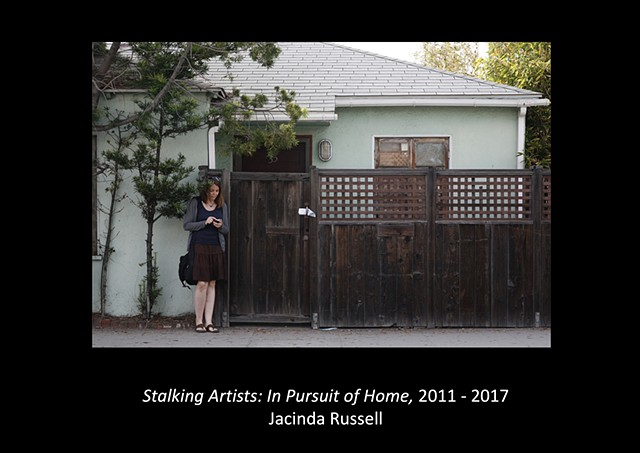Stalking Artists: In Pursuit of Home, 2011 - 2017