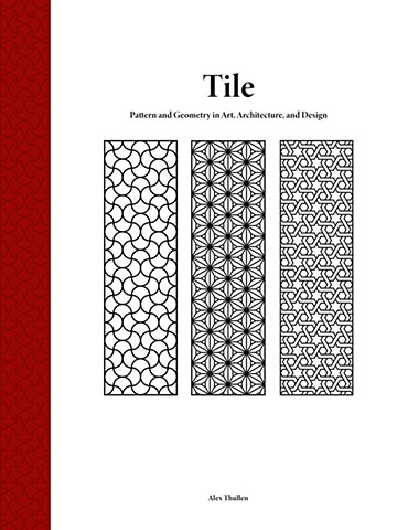 "E-book ""Tile: Pattern and Geometry in Art, Architecture, and Design"" by Alex Thullen"