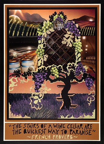 """""""The stairs of a wine cellar are the quickest way to paradise""""    ~French Proverb~  (Click on image to enlarge)"""