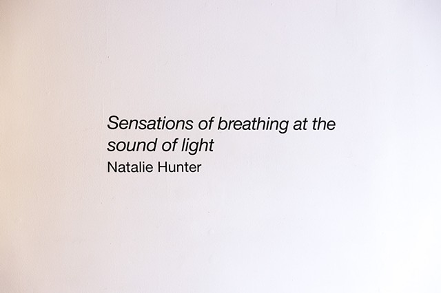 Natalie Hunter, Sensations of Breathing at the Sound of Light