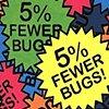 5% Fewer Bugs!