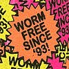 Worm Free Since '93!