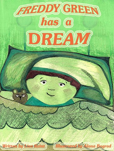 Freddy Green Has A Dream (Illustrated story by Elizaveta Kvint)